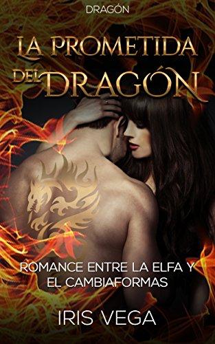 La Prometida del Dragón: Romance entre la Elfa y el Cambiaformas ...