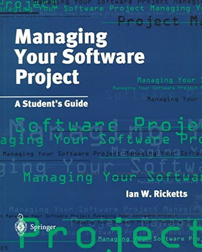 [(Managing Your Software Project : A Student's Guide)] [By (author) Ian W. Ricketts] published on (June, 1998)