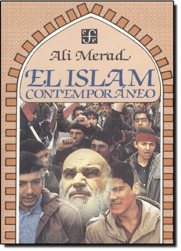 El Islam Contemporaneo = Islam Contemporaneous (Coleccion Popular (Fondo de Cultura Economica))