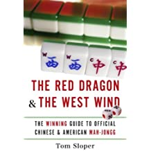 The Red Dragon & The West Wind: The Winning Guide to Official Chinese & American Mah-Jongg (English Edition)