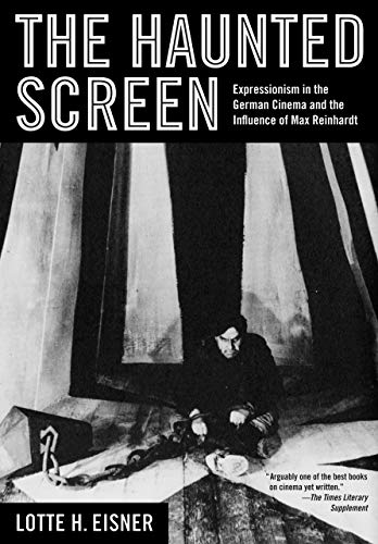 The Haunted Screen: Expressionism in the German Cinema and the Influence of Max Reinhardt (Geistes Des California State)