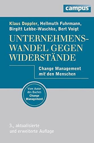 Unternehmenswandel gegen Widerstände: Change Management mit den Menschen