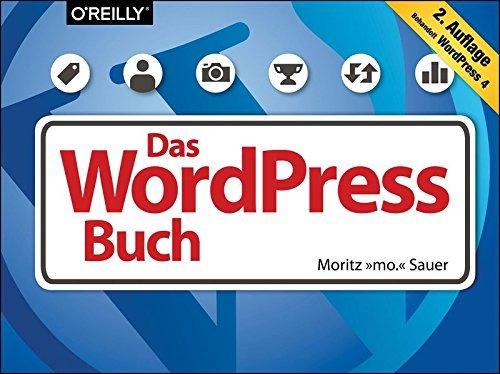 """Das WordPress-Buch: Behandelt WorldPress 4 by Moritz """"Mo"""" Sauer (2014-11-28)"""