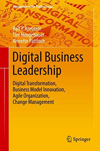 Digital Business Leadership: Digital Transformation, Business Model Innovation, Agile Organization, Change Management (Management for Professionals) (English Edition)