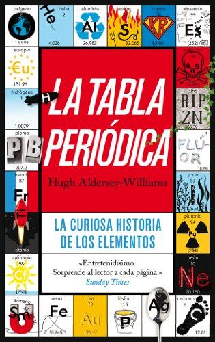 La tabla periódica: La curiosa historia de los elementos (Ariel) por Hugh Aldersey-Williams