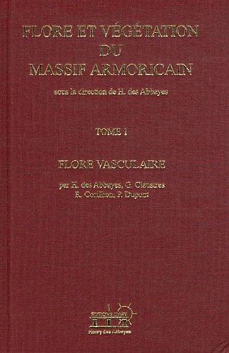 Flore et végétation du Massif armoricain : Tome 1, Flore vasculaire