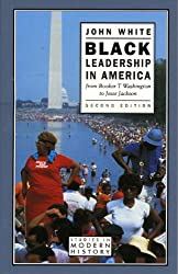 Black Leadership in America: From Booker T.Washington to Jesse Jackson (Studies In Modern History)