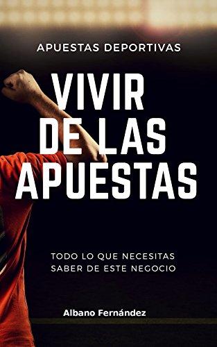 Apuestas deportivas: Vivir de las apuestas por Albano Fernández
