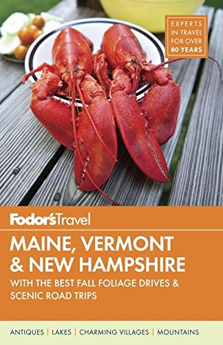 Fodor's Maine, Vermont & New Hampshire: With the Best Fall Foliage Drives and Scenic Road Trips (Fodors Gold Guides) por Fodor's Travel Guides