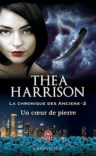 La chronique des Anciens (Tome 2) - Un cœur de pierre par Thea Harrison