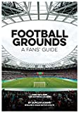 Football Grounds A Fans' Guide 2018/19