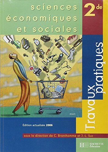Sciences conomiques et sociales 2e : Travaux pratiques
