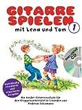 Gitarre Spielen mit Lena und Tom 1 -CD-Edition-: Noten, CD für Gitarre -