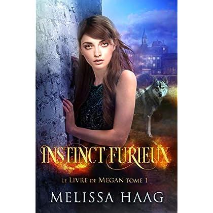 Instinct Furieux (Le Livre de Megan t. 1)