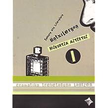 Euskara -Batx- HIZKUNTZA AZTERTUZ I: Gramatika trebetasuna lantzen