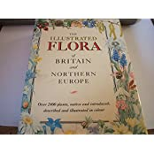 The Illustrated Flora of Britain and Northern Europe (Teach Yourself)