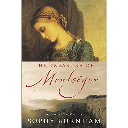 The Treasure of Montsegur: A Novel of the Cathars by Sophy Burnham (2002-05-28)
