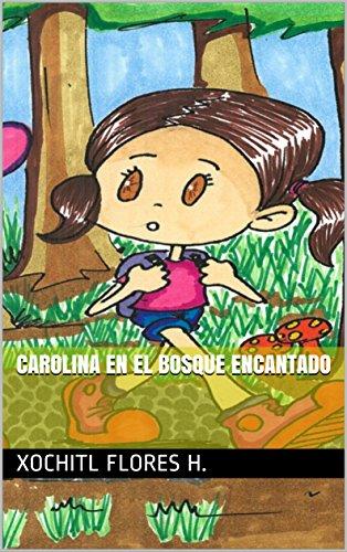 Carolina en el bosque encantado por Xochitl Flores H.