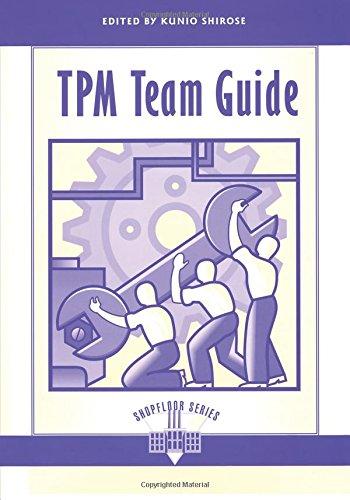TPM Team Guide (The Shopfloor Series) por Shirose Kunio
