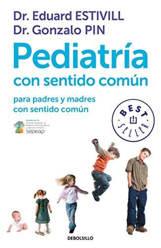 Pediatría con sentido común: para padres y madres con sentido común (BEST SELLER)