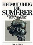 Die Sumerer: Ein Volk am Anfang der Geschichte - Helmut Uhlig