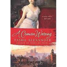 A Crimson Warning: A Lady Emily Mystery (Lady Emily Mysteries) by Tasha Alexander (2011-10-25)