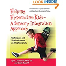 Helping Hyperactive Kids: Techniques and Tips for Parents and Professionals