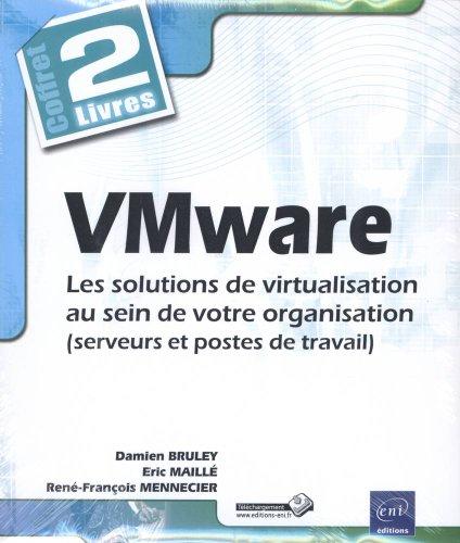VMware - Les solutions de virtualisation au sein de votre organisation (serveur et poste de travail) - (Coffret de 2 livres)