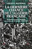 La dernière chance de l'Algérie française, 1956-1958 : Du gouvernement socialiste au retour de De Gaulle