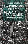 La dernière chance de l'Algérie française, 1956-1958 par Bourdrel