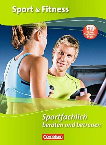 Sport & Fitness: Sportfachlich beraten und betreuen