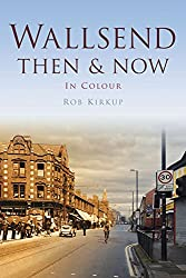 Wallsend Then & Now (Then & Now (History Press))