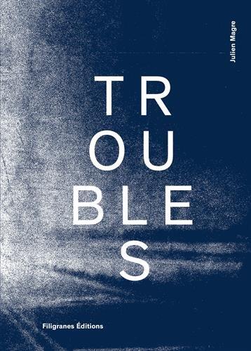 Troubles par Philippe Azoury