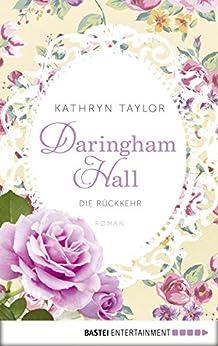 Daringham Hall - Die Rückkehr: Roman (German Edition) by [Taylor, Kathryn]