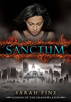 Sanctum (Guards of the Shadowlands Book 1) by [Fine, Sarah]