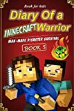 Book for kids: Diary of a Minecraft Warrior 5: Man-Made Disaster Survival