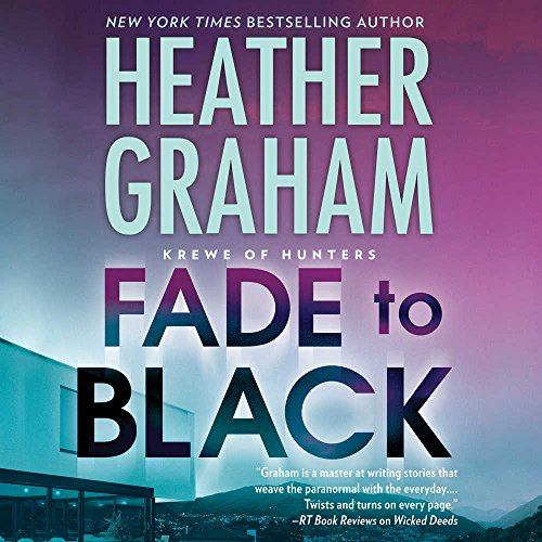 Fade to Black (Krewe of Hunters, Band 24)