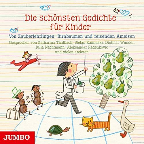 Die schönsten Gedichte für Kinder: Von Zauberlehrlingen, Birnbäumen und reisenden Ameisen