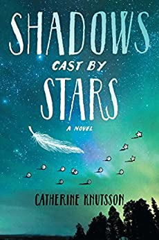 Shadows Cast by Stars by [Knutsson, Catherine]