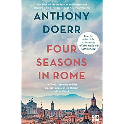 Four Seasons in Rome : On Twins, Insomnia and the Biggest Funeral in the History of the World