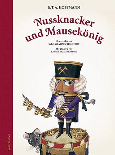 Nussknacker und Mausekönig: Neu erzählt von Sybil Gräfin Schönfeldt -