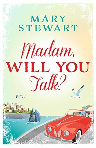 Madam, Will You Talk? (Mary Stewart Modern Classic) (English Edition)