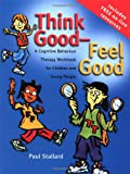 Think Good – Feel Good: A Cognitive Behaviour Therapy Workbook for Children and Young People