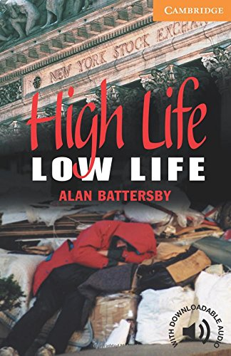 CER4: High Life, Low Life Level 4 (Cambridge English Readers) por Alan Battersby