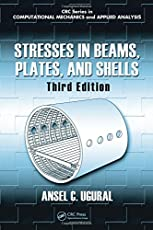 Stresses in Beams, Plates, and Shells, Third Edition (Applied and Computational Mechanics)