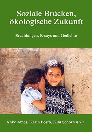 Soziale Brücken, ökologische Zukunft: Erzählungen, Essays und Gedichte