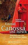 Einmal Canossa und zurück: Anekdotisches aus der Kirchengeschichte