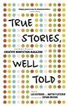 True Stories, Well Told: From the Fir...