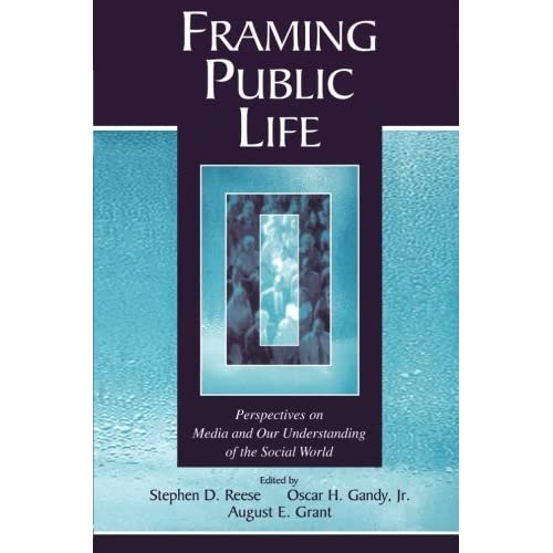 Framing Public Life: Perspectives on Media and Our Understanding of the Social World (Routledge Communication Series) (2003-07-13)