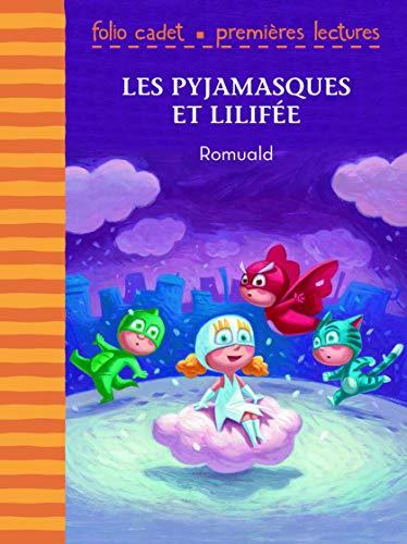 Les Pyjamasques et Lilifée - Folio Cadet Premières Lectures - Je lis tout seul - de 6 à 8 ans PDF Books